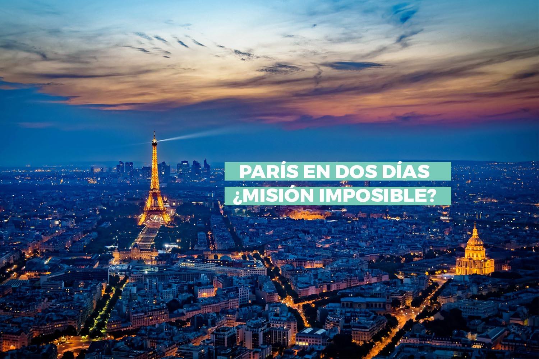 París en dos días – 48 horas en la Ciudad de la Luz