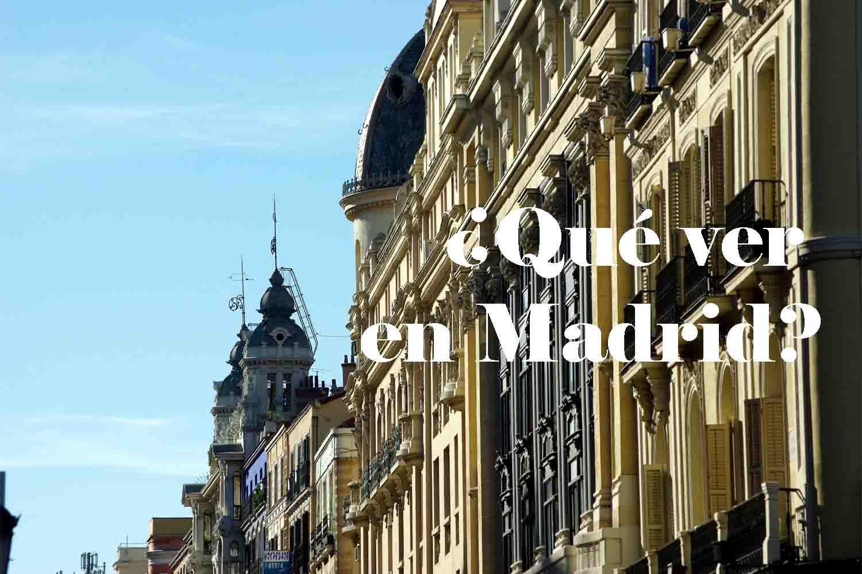 Qué ver en Madrid – Cosas que visitar gratis y qué hacer cerca de Madrid