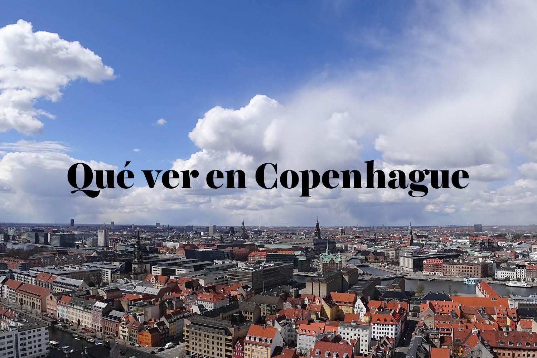 Qué ver en Copenhague y mejores actividades