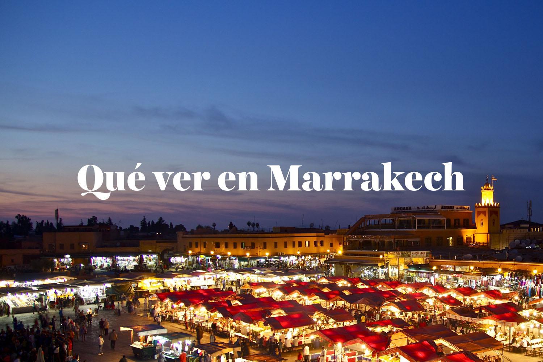 Qué ver y hacer en Marrakech: imprescindibles para visitar
