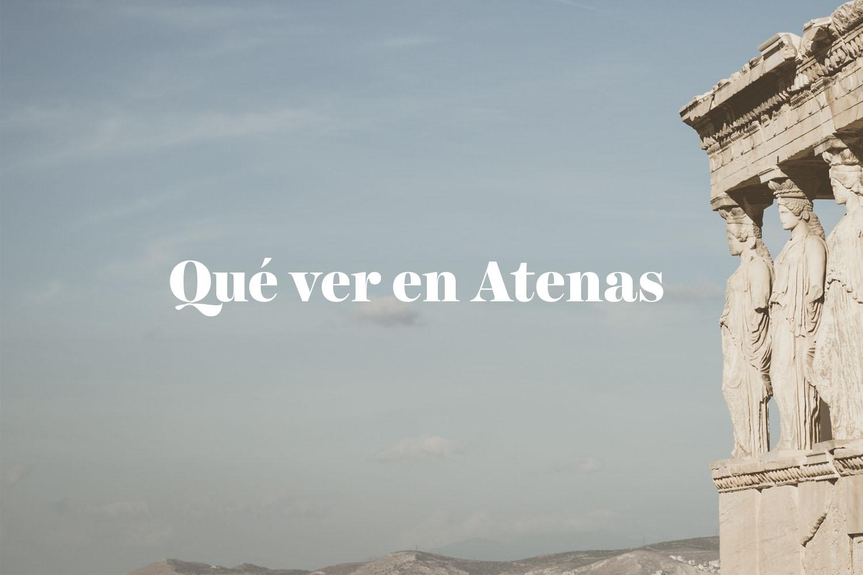 Qué ver en Atenas: Los Mejores Lugares Turísticos (Actualizado 2021)