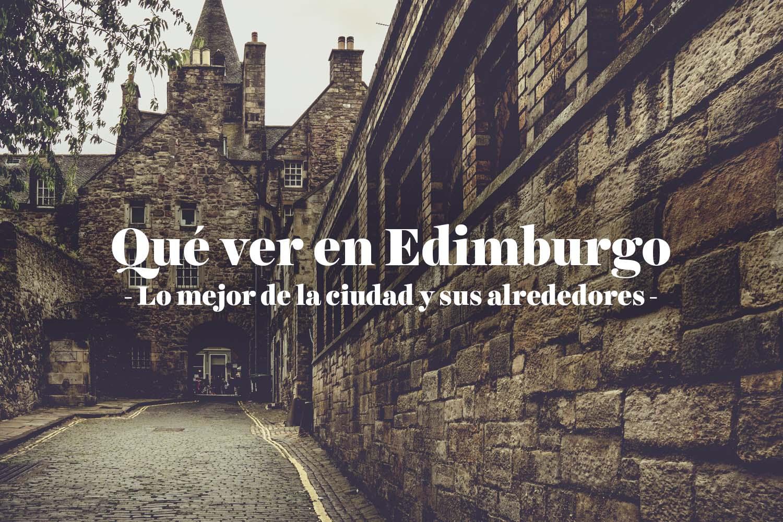 Qué ver en Edimburgo: todo lo que hacer en la capital escocesa