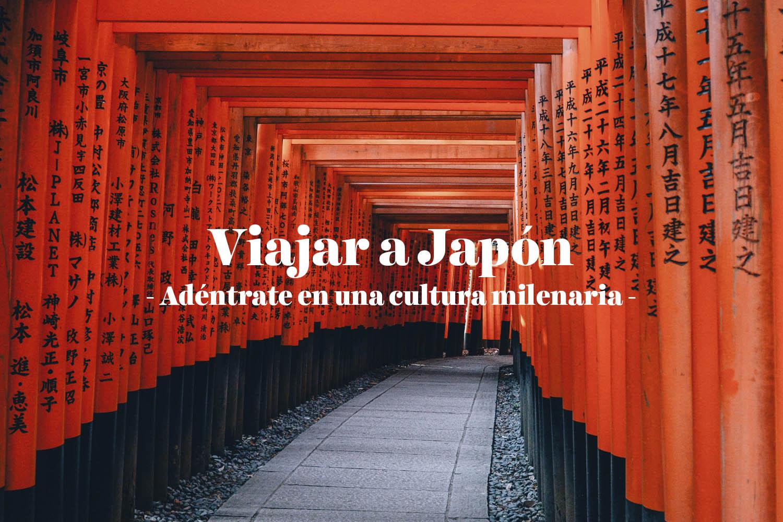 Viajar a Japón: adéntrate en una cultura milenaria