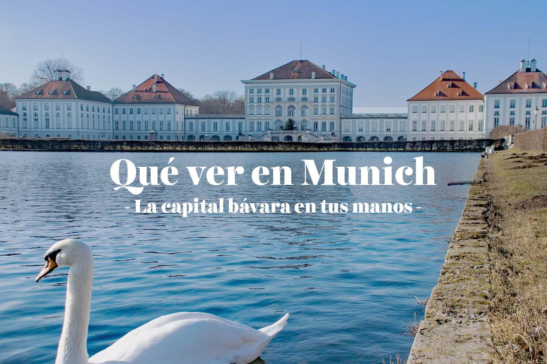Qué ver en Munich: Lugares imprescindibles para visitar