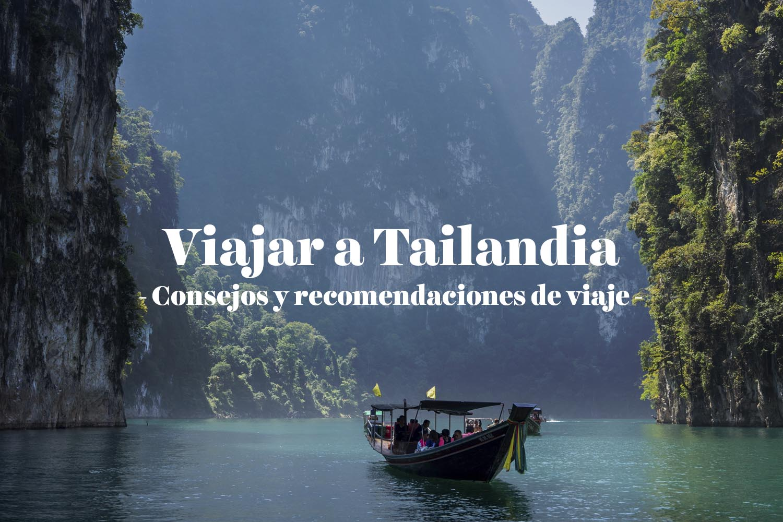 Viajar a Tailandia: consejos y recomendaciones de viaje