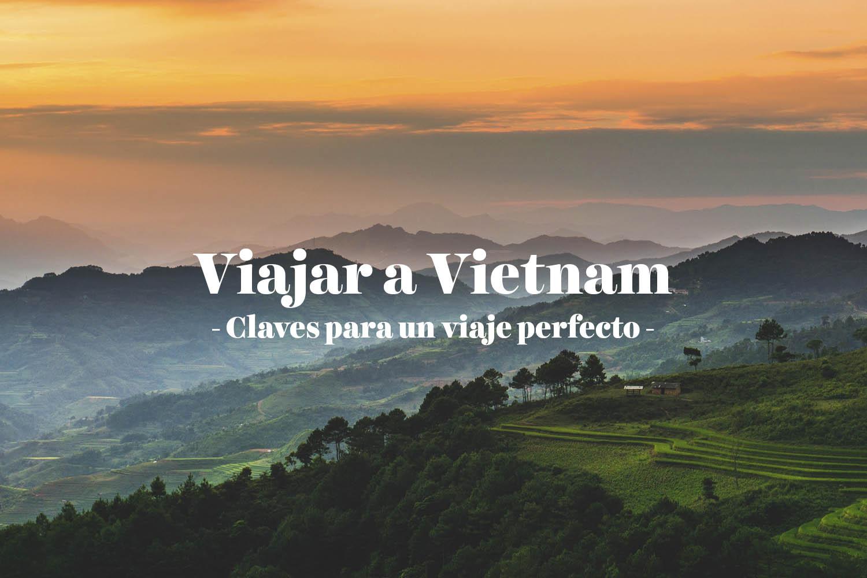 Viajar a Vietnam: claves para un viaje perfecto