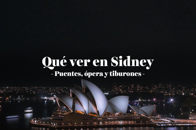 Qué ver en Sidney: puentes, ópera y tiburones