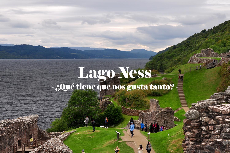 Visitar el Lago Ness: ¿qué tiene que nos gusta tanto?