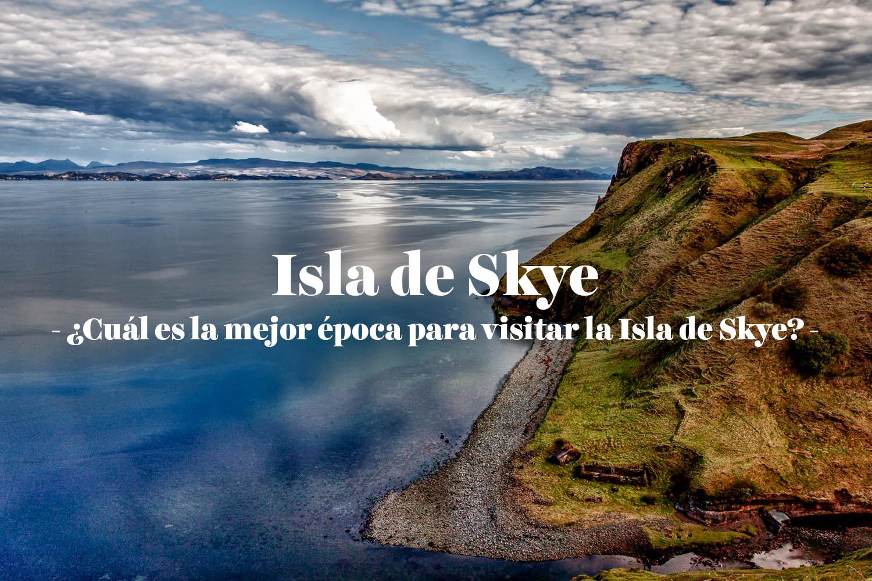 ¿Cuál es la mejor época para visitar la Isla de Skye?