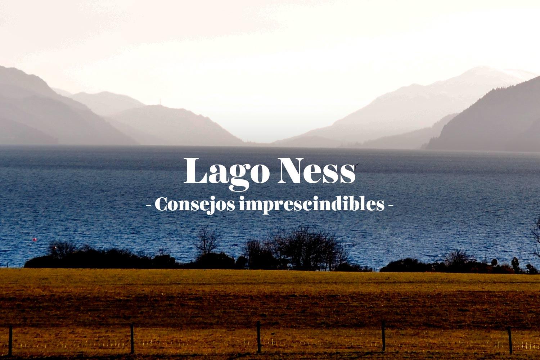 Excursión al Lago Ness y las Highlands: consejos imprescindibles