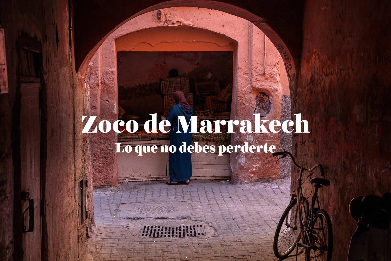 Zoco de Marrakech: lo que no debes perderte