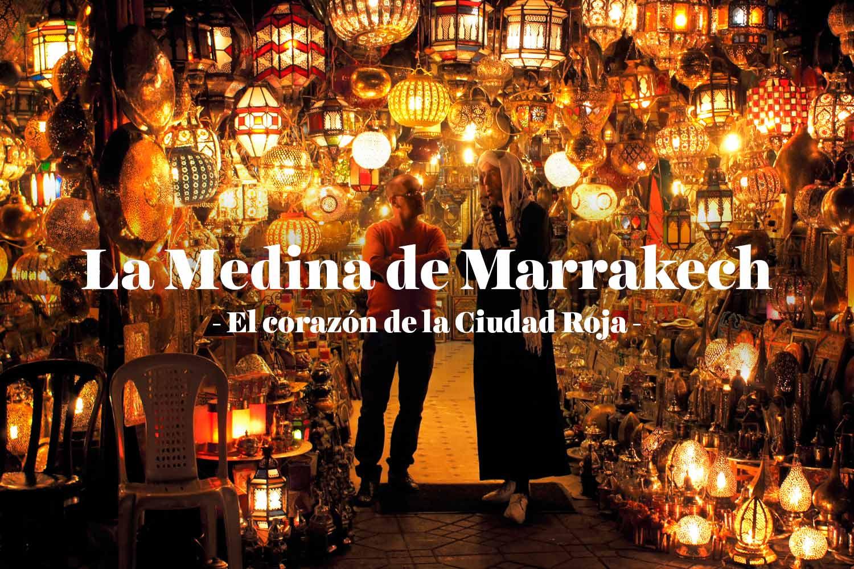La Medina de Marrakech: el corazón de la ciudad