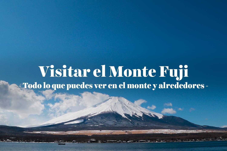 Visitar el Monte Fuji: ¿qué hay que ver?